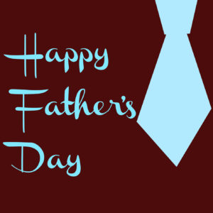 Father's Day – Time to Honor Dad